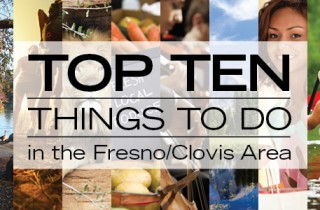The Top 10 Things to do in the Fresno/Clovis Area